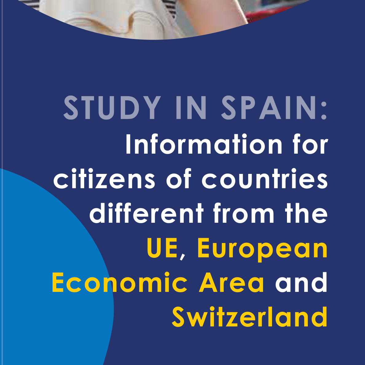 Study in Spain: Information for citizens of countries different from the UE, European Economic Area and Switzerland